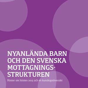 Omslag till Nyanlända barn och den svenska mottagningsstrukturen