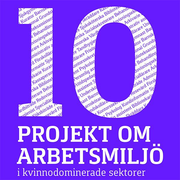 10 projekt om arbetsmiljö i kvinnodominerade sektorer