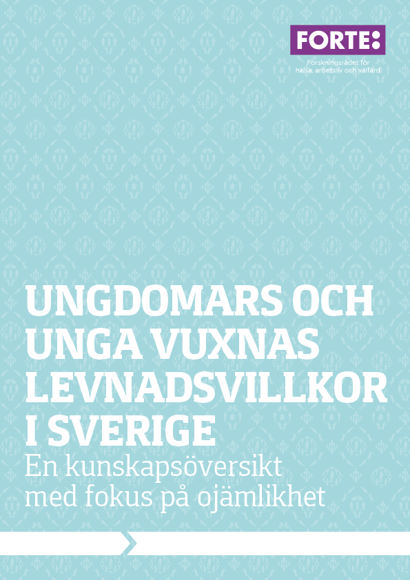Ungdomars och unga vuxnas levnadsvillkor i Sverige – En kunskapsöversikt med fokus på ojämlikhet