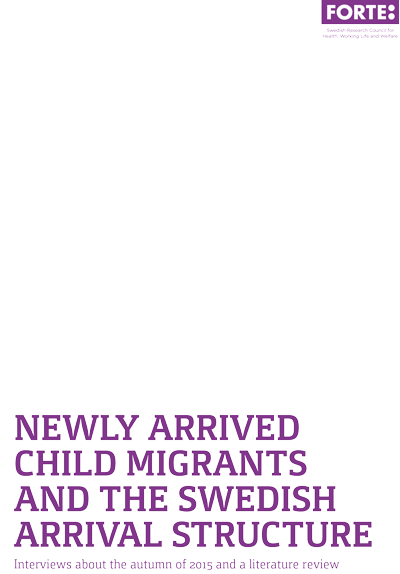 Newly arrived child migrants and the Swedish arrival structure – English summary